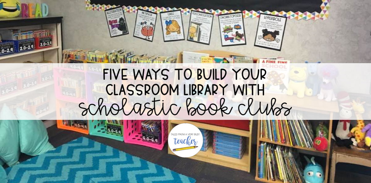 Five Ways to Build Your Classroom Library with Scholastic Book Clubs